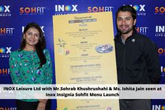 INOX Leisure Ltd with Mr.Sohrab Khushrushahi & Ms. Ishita Jain seen at Inox Insignia Sohfit Menu Launch