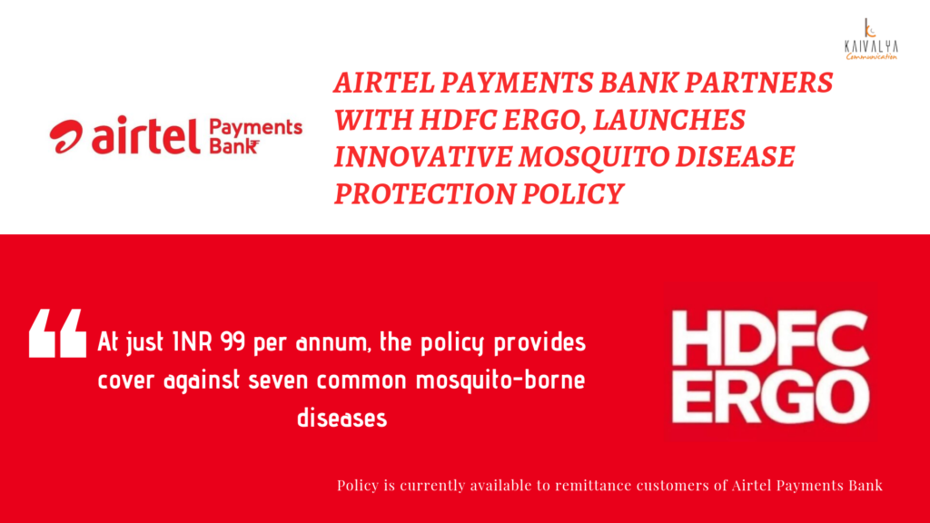 AIRTEL PAYMENTS BANK PARTNERS WITH HDFC ERGO, LAUNCHES INNOVATIVE MOSQUITO DISEASE PROTECTION POLICY
