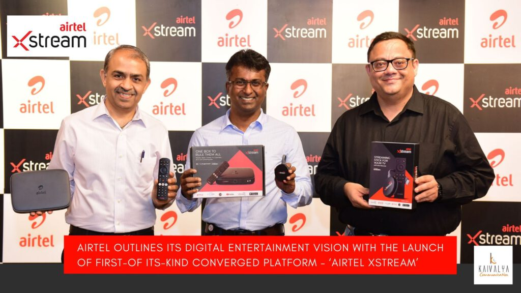 Airtel Outlines Its Digital Entertainment Vision with the Launch of First-of its-Kind Converged Platform – 'Airtel Xstream'