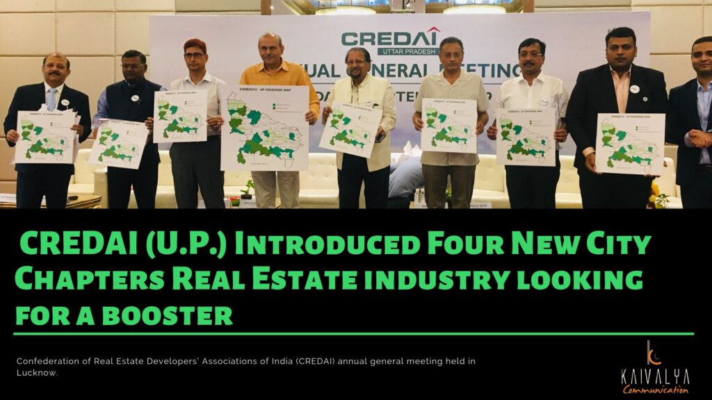 CREDAI (U.P.) Introduced Four New City Chapters Real Estate industry looking for a booster