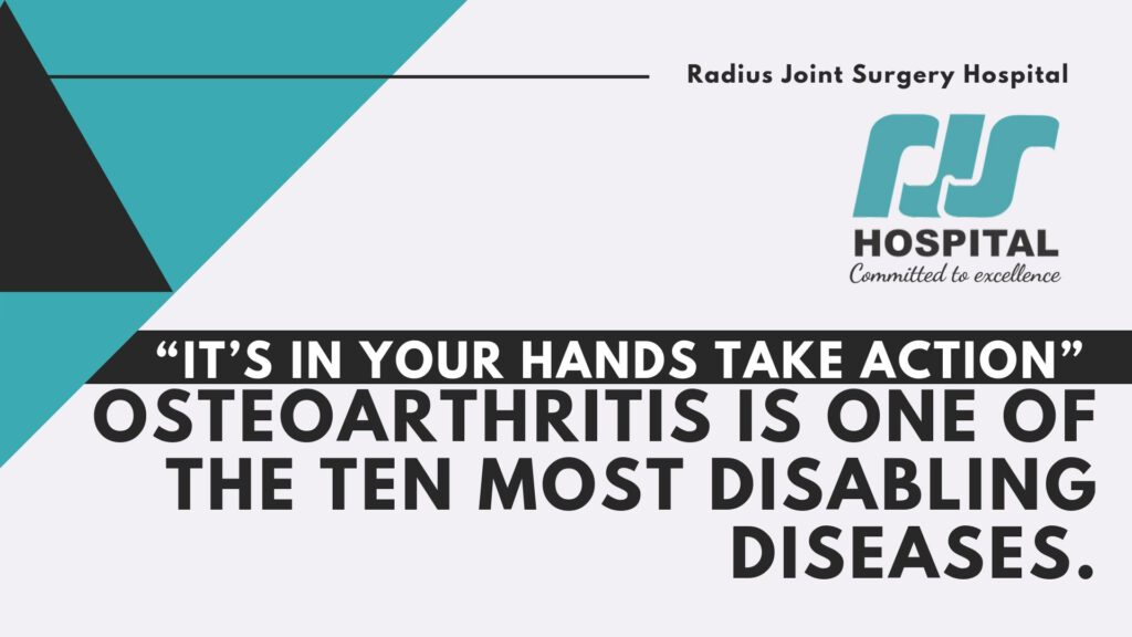 """It's in your hands take action"" Osteoarthritis is one of the ten most disabling diseases. Radius Hospital"