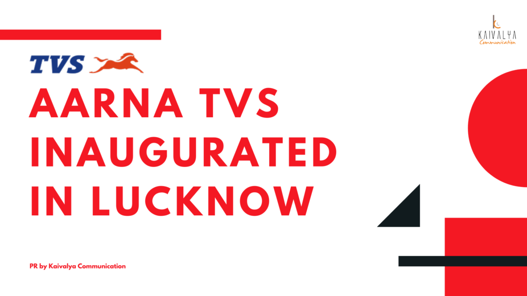Aarna TVS  Inaugurated  in Lucknow