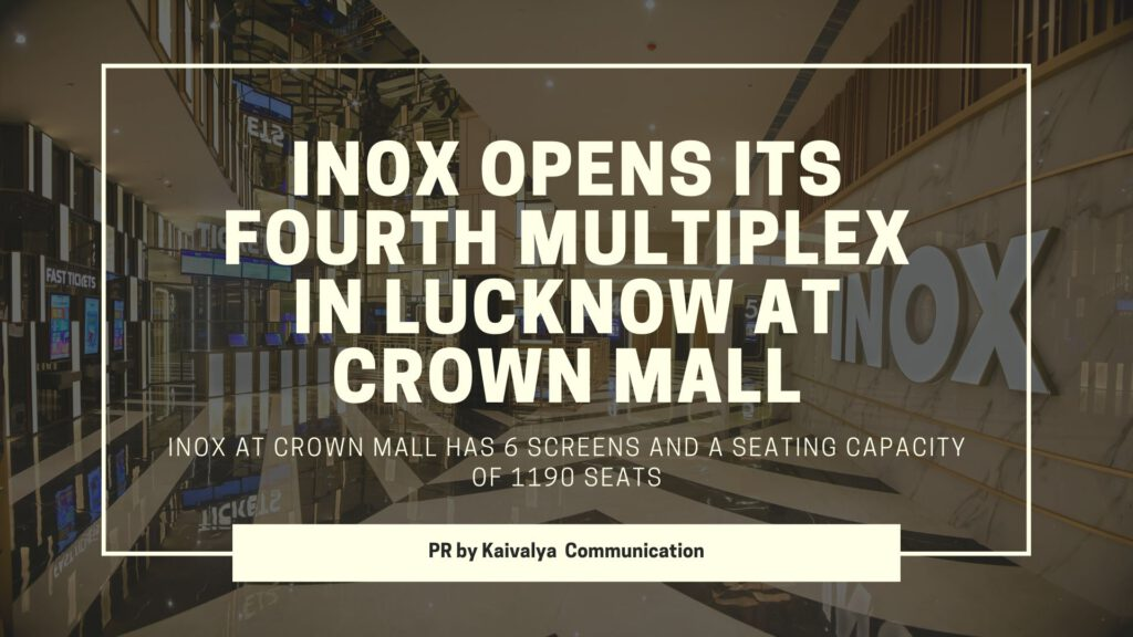 INOX opens its fourth multiplex in Lucknow at Crown Mall