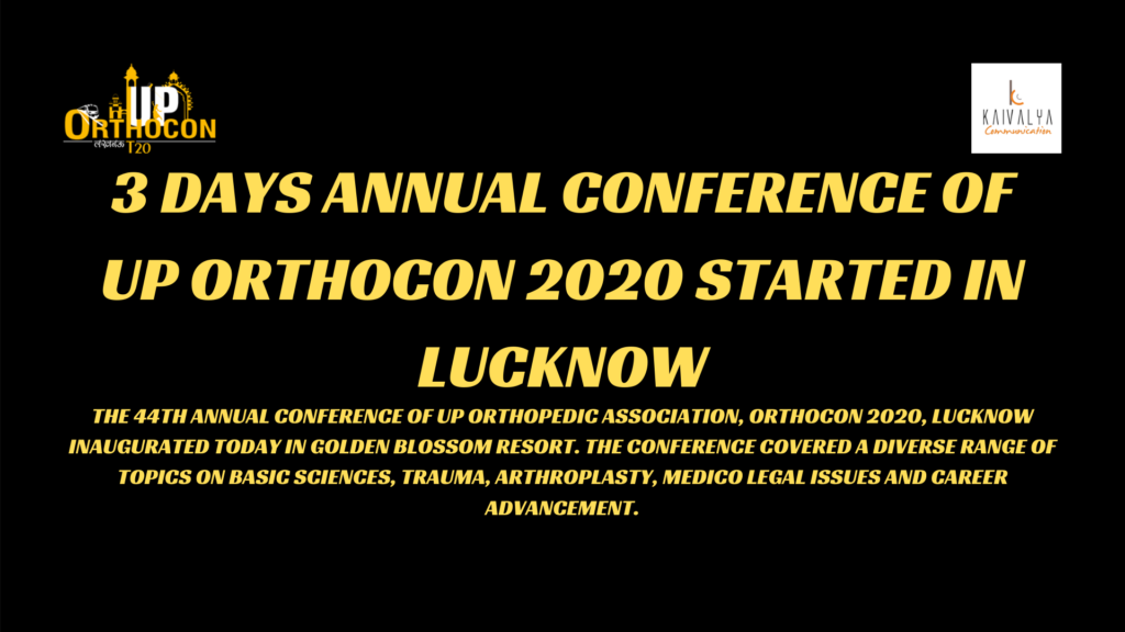 3 Days Annual Conference of UP ORTHOCON 2020 started in Lucknow