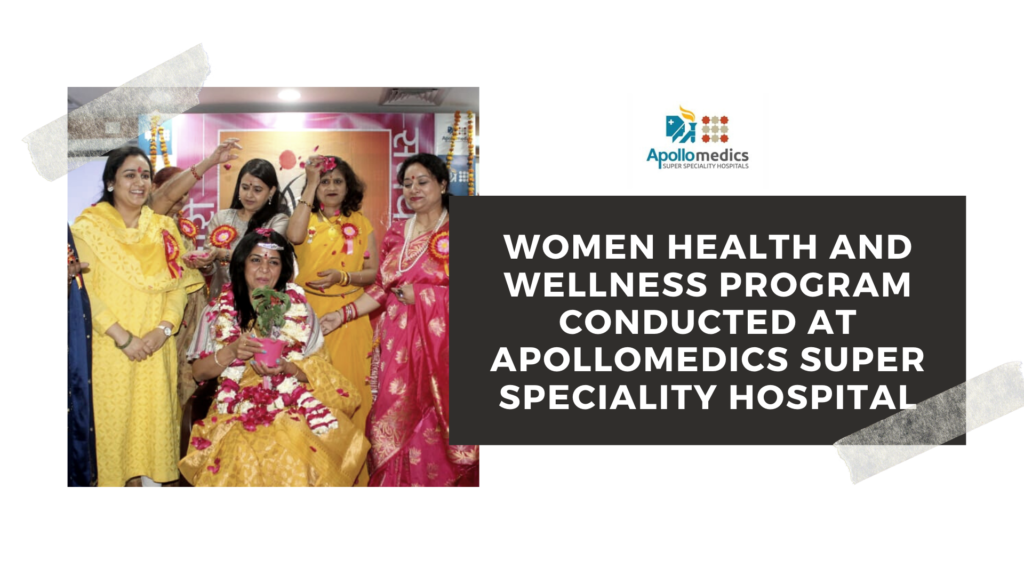 Women Health and wellness program conducted at Apollomedics Super Speciality Hospital