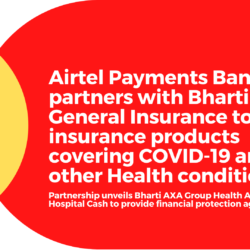 Airtel Payments Bank partners with Bharti AXA General Insurance to offer insurance products covering COVID-19 and other Health conditions